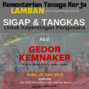 10 April 2018: KSPB Geruduk Kemnaker